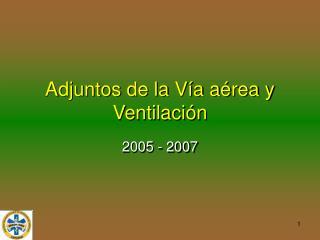 Adjuntos de la Vía aérea y Ventilación