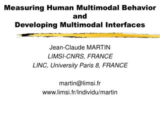 Measuring Human Multimodal Behavior and Developing Multimodal Interfaces