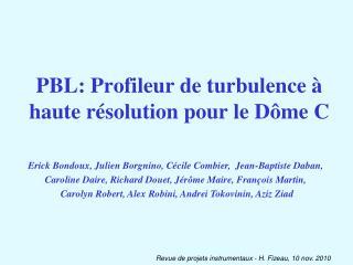 PBL: Profileur de turbulence à haute résolution pour le Dôme C