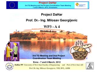 3rd TG Meeting and 2nd Project  Coordination Team Meeting Enns - 7 and 8 March, 2012