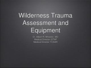 Wilderness Trauma Assessment and Equipment