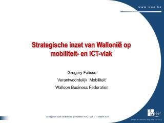 Strategische inzet van Walloni ë  op mobiliteit- en ICT-vlak