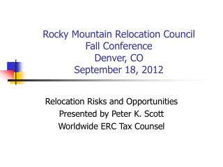 Rocky Mountain Relocation Council Fall Conference Denver, CO September 18, 2012