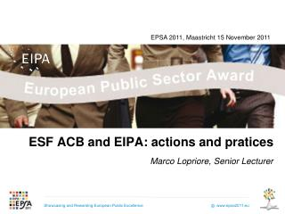 ESF ACB and EIPA: actions and pratices