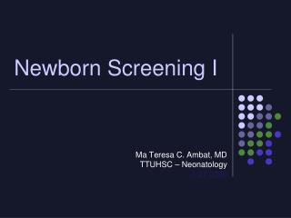 Newborn Screening I