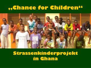 Strassenkinderprojekt  in Ghana