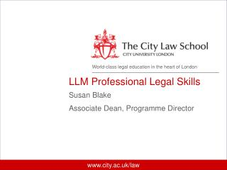 LLM Professional Legal Skills Susan Blake  Associate Dean, Programme Director