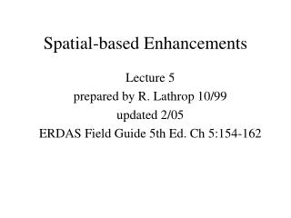 Spatial-based Enhancements