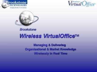 Brookstone Wireless VirtualOffice TM Managing & Delivering