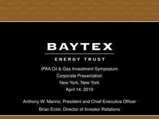 IPAA Oil & Gas Investment Symposium Corporate Presentation New York, New York April 14, 2010