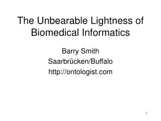 The Unbearable Lightness of Biomedical Informatics