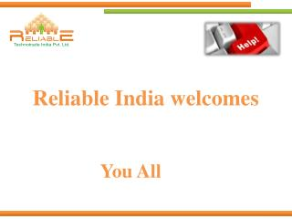 Reliable India welcomes 																								                  						You All