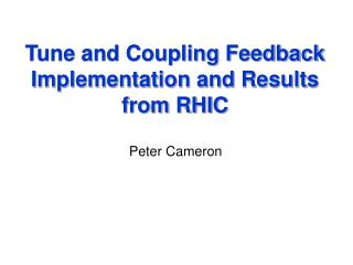 Tune and Coupling Feedback Implementation and Results from RHIC