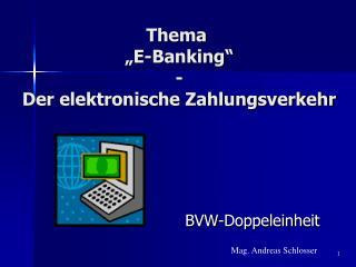 """Thema   """"E-Banking""""  -   Der elektronische Zahlungsverkehr"""