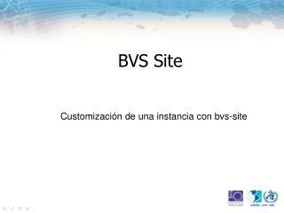 BVS Site