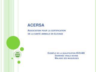 ACERSA Association pour la certification    de la santé animale en élevage