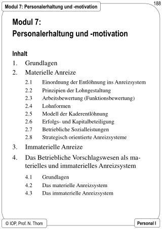 Modul 7: Personalerhaltung und -motivation Inhalt 1.Grundlagen 2.Materielle Anreize
