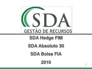SDA Hedge FIM SDA Absoluto 30 SDA Bolsa FIA