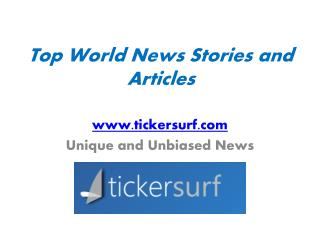 Unique and Unbiased News - www.tickersurf.com