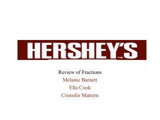 Review of Fractions Melanie Barnett Ella Cook Cristofer Mattern