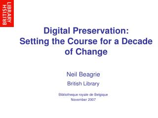 Digital Preservation: Setting the Course for a Decade of Change