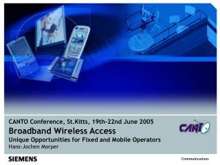 Broadband Wireless Access Unique Opportunities for Fixed and Mobile Operators Hans-Jochen Morper