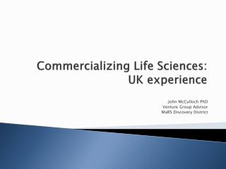 Commercializing Life Sciences: UK experience