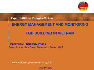 Reported by:  Phạm Huy Phong Deputy Director of the Energy Conservation Center HCMC