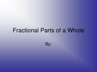Fractional Parts of a Whole