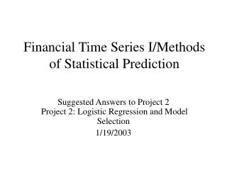 Financial Time Series I/Methods of Statistical Prediction