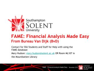 FAME: Financial Analysis Made Easy From Bureau Van Dijk (BvD)