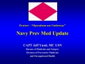 Foxtrot    Operations are Underway    Navy Prev Med Update