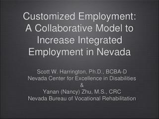 Customized Employment:  A Collaborative Model to Increase Integrated Employment in Nevada