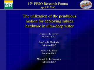 The utilization of the pendulous motion for deploying subsea hardware in ultra-deep water