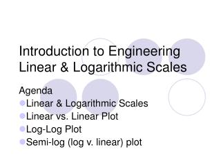 Introduction to Engineering Linear & Logarithmic Scales