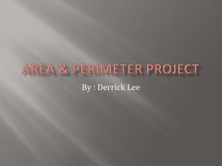 Area & Perimeter Project