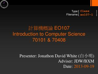 計算機概論  EO107 Introduction to Computer Science 70101 & 70408