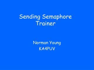 Sending Semaphore Trainer