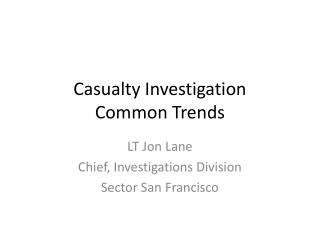 Casualty Investigation Common Trends