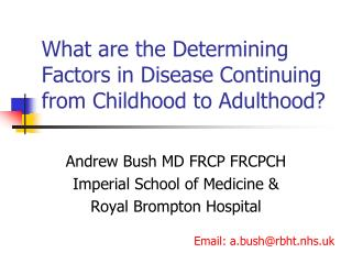 What are the Determining Factors in Disease Continuing from Childhood to Adulthood?