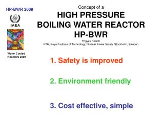 Concept of a HIGH PRESSURE BOILING WATER REACTOR HP-BWR Frigyes Reisch