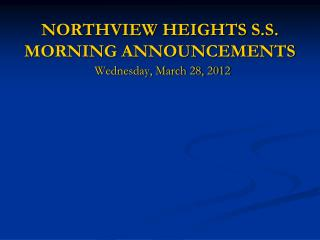 NORTHVIEW HEIGHTS S.S. MORNING ANNOUNCEMENTS