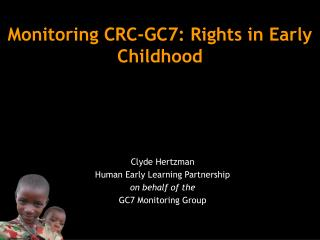 Monitoring CRC-GC7: Rights in Early Childhood