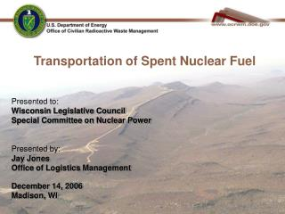 Transportation of Spent Nuclear Fuel