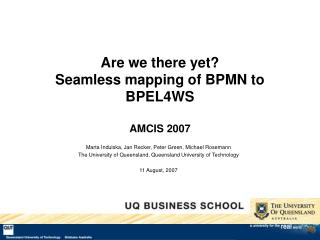 Are we there yet? Seamless mapping of BPMN to BPEL4WS AMCIS 2007