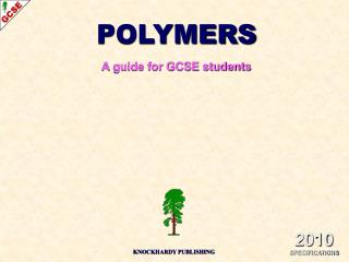 POLYMERS A guide for GCSE students