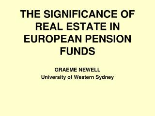 THE SIGNIFICANCE OF REAL ESTATE IN EUROPEAN PENSION FUNDS