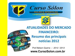 ATUALIDADES DO MERCADO FINANCEIRO: Resumo das principais notícias 2012
