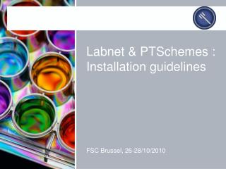 Labnet & PTSchemes : Installation guidelines