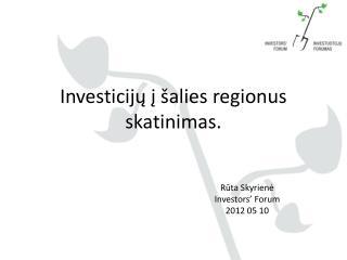 Investicijų į šalies regionus skatinimas.